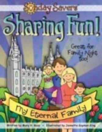 Sunday Savers Sharing Fun: My Eternal Family