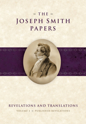 Joseph Smith Papers: Revelations and Translations, Vol. 2:  Published Revelations