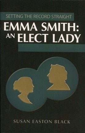 Setting the Record Straight: Emma Smith: An Elect Lady