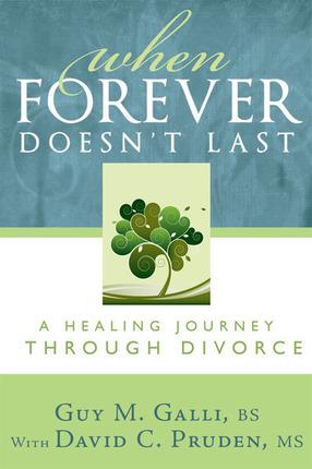 When Forever Doesn't Last: A Healing Jouney Through Divorce