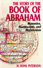 Story of the Book of Abraham: Mummies, Manuscripts, and Mormonism
