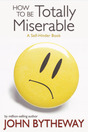 4981440_how_to_be_miserable