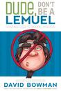 Dude-dont-be-a-lemuel_2x3