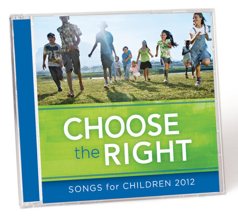 Choose the Right: Songs for Children 2012