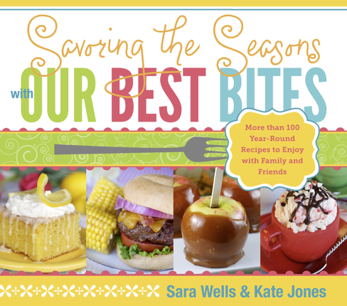 Savoring the Seasons with Our Best Bites Cookbook