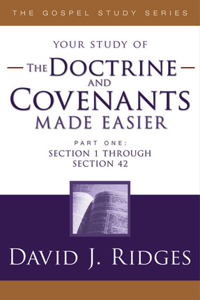 The Doctrine and Covenants Made Easier, Part 1