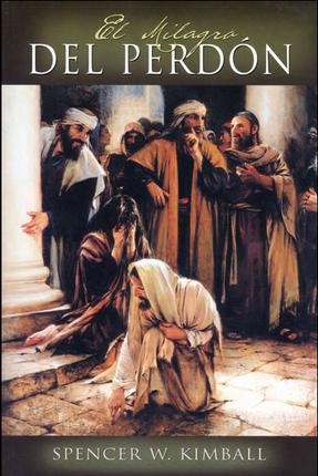 El Milagro del Perdon -- The Miracle of Forgiveness (Spanish)
