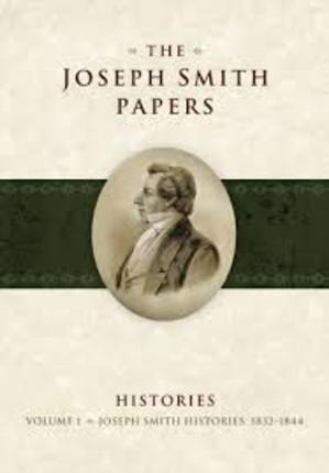 The Joseph Smith Papers: Histories, Vol. 1 (1832-1844)