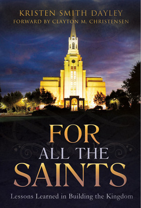 For All the Saints: Lessons Learned in Building the Kingdom