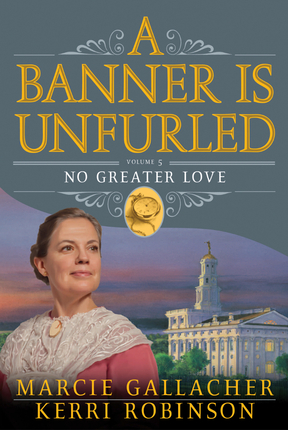 A Banner is Unfurled, Vol. 5: No Greater Love
