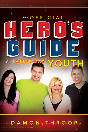 The Official Hero's Guide for Latter-day Youth