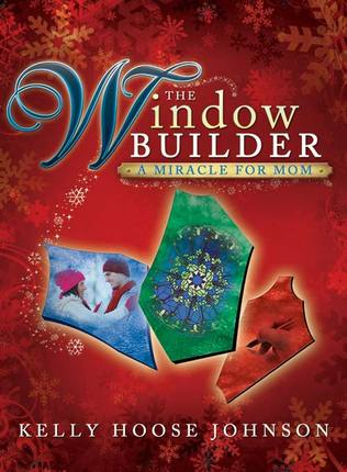 The Window Builder: A Miracle for Mom
