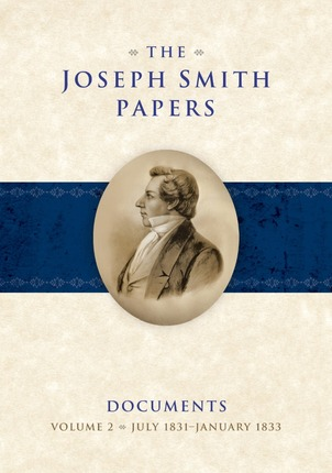 The Joseph Smith Papers, Documents, Vol. 2: July 1831 - January 1833