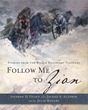 Follow Me to Zion - Stories from the Willie Handcart Pioneers