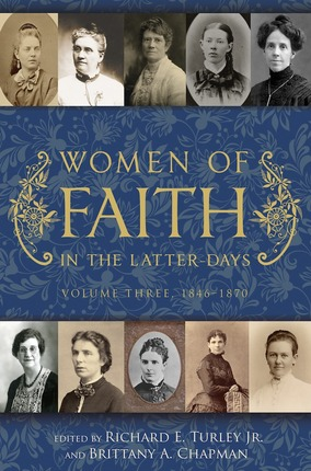 Women of Faith in the Latter Days: Volume 3: 1846-1870
