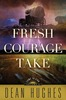 Fresh courage take