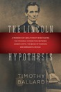 The Lincoln Hypothesis