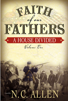 Faith of Our Fathers, Vol. 1: A House Divided