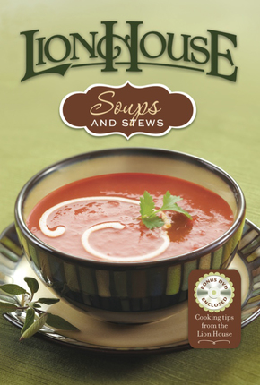 Lion House Soups and Stews Cookbook
