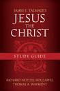 Jesus the Christ Study Guide
