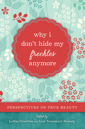 Why I Don't Hide My Freckles Anymore Paperback