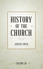 History of The Church of Jesus Christ of Latter-day Saints, Volume 3