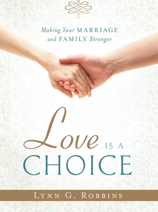 Love Is a Choice: Making Your Marriage and Family Stronger | Deseret