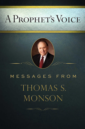 A Prophet's Voice: Messages from Thomas S. Monson