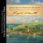 Joseph Smith's Prophetic Ministry: A Year-by-Year Look at His Life and Teachings