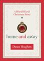 Home and Away: A World War II Christmas Story