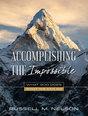 Accomplishing the Impossible