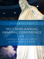 185th Semi-Annual General Conference of the Church of Jesus Christ of Latter-day Saints: October 2015