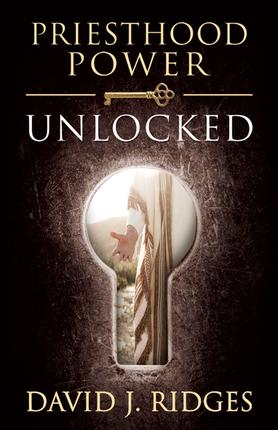Priesthood power unlocked 9781462115914