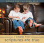 I Know the Scriptures Are True: Songs for Children 2016