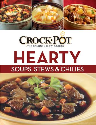Crock pot soups  stews and chilis
