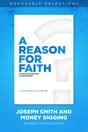 A Reason for Faith: Joseph Smith and Money Digging
