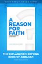 A Reason for Faith: The Explanation-Defying Book of Abraham