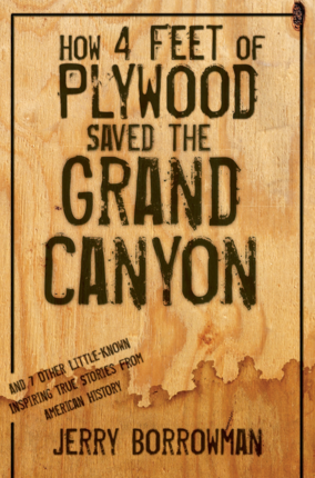 How Four Feet of Plywood Saved the Grand Canyon