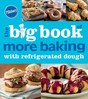 The Big Book of More Baking with Refrigerated Dough
