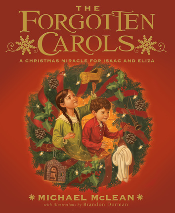 The Forgotten Carols A Christmas Miracle for Isaac and Eliza