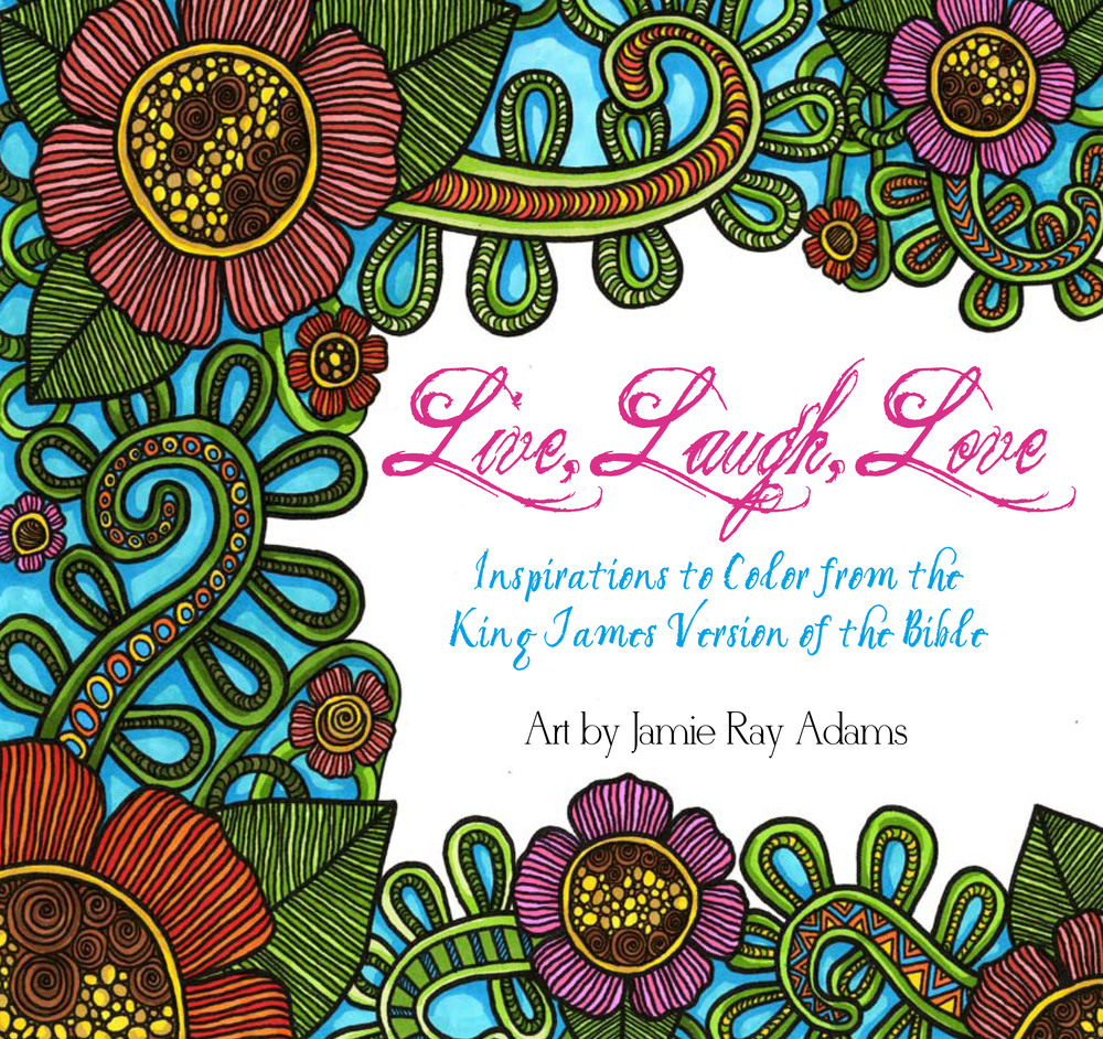 live laugh love inspirations to color from the king james version of the bible coloring book