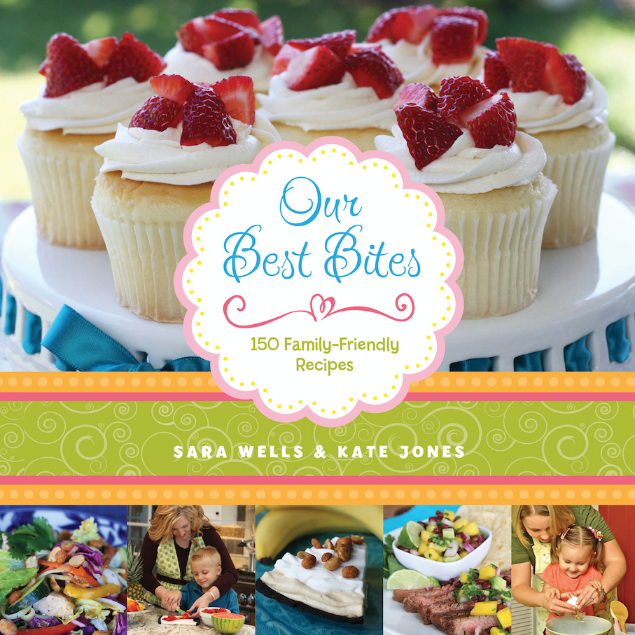 Our best bites 150 family friendly recipes