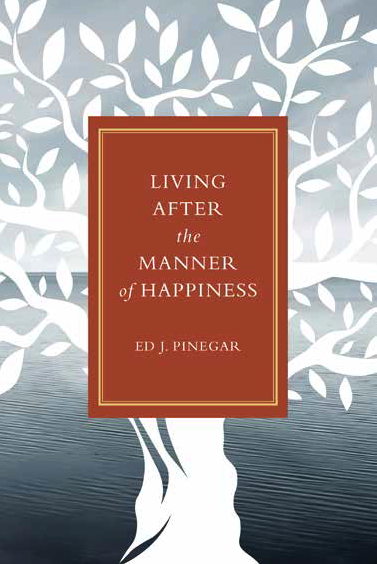 Living after the manner of happiness